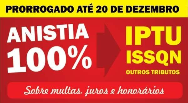 Anistia de IPTU, ISSQN 100% é prorrogada até 20 de dezembro