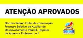Décimo Sétimo Edital de convocação Processo Seletivo de Auxiliar de Desenvolvimento Infantil, Inspetor de Alunos e Professor I e II