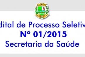 Edital de Processo Seletivo Nº 01/2015 da Secretaria da Saúde