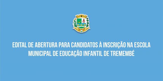 Edital de abertura para candidatos à inscrição na escola municipal de educação infantil de Tremembé